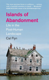 Cal  Flyn, Islands of Abandonment